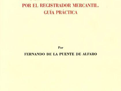 Presentado el libro El procedimiento de designación de auditor y experto independiente por el registrador mercantil